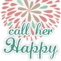 Grab button for Call Her Happy