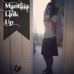Mantilla Link Up Deets