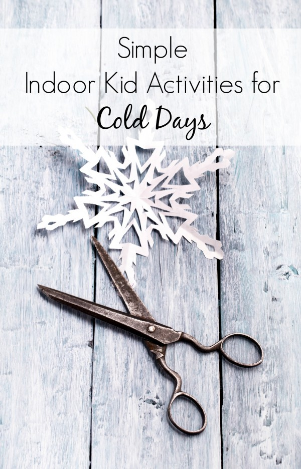 Indoor activities for kids for those days when it is too cold to go outside. Includes kids crafts, baking ideas and more!