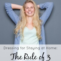 Outfit ideas for staying at home - Find out how the Rule of 3 will change the way you dress by making so much easier!