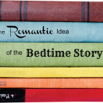 The Romantic Idea of the Bedtime Story