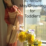 A 30 Minute May Crowning Craft for Toddlers