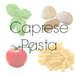 Caprese Pasta: a recipe, of course…
