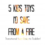 5 Kids Toys I'd Save From a Fire